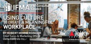 IFMA: Using culture to create a meaningful workplace